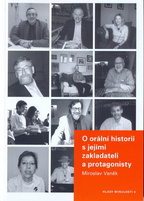 Miroslav VANĚK, O orální historii s jejími protagonisty a zakladateli