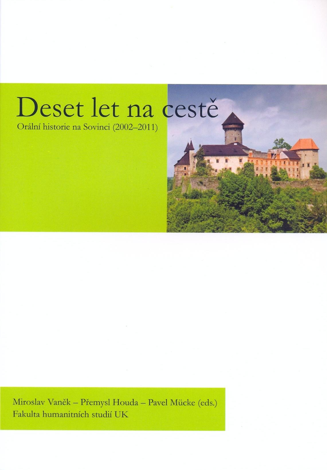 Miroslav VANĚK - Přemysl HOUDA - Pavel MÜCKE, Deset let na cestě. Orální historie na Sovinci (2002 - 2011)