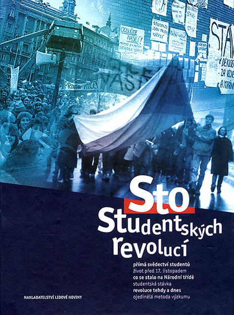 OTÁHAL Milan – VANĚK Miroslav: Sto studentských revolucí: Studenti v období pádu komunismu životopisná vyprávění